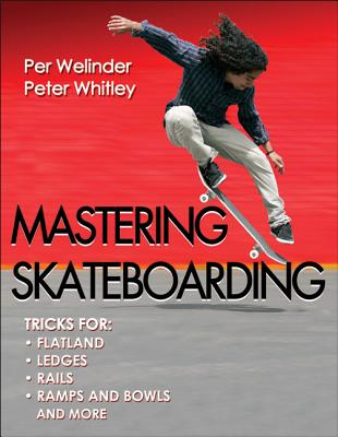 Mastering Skateboarding By Welinder, Per/ Whitley, Peter